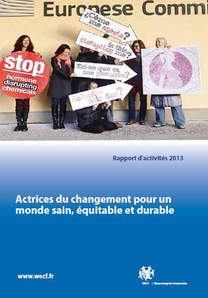 Rapport d'activité 2013 : Actrices du changement pour un monde sain, équitable et durable