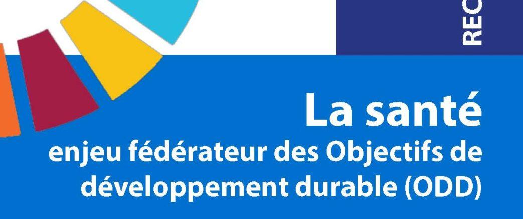 Recommandations – La santé, enjeu fédérateur des Objectifs de développement durable (ODD) – février 2019